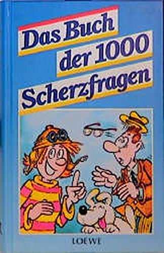 Das Buch der 1000 Scherzfragen