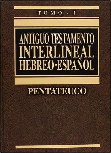 ANTIGUO TESTAMENTO INTERLINEAL HEBREO ESPAÑOL I: Pentateuco: 1 ...