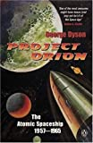 Project Orion: The Atomic Spaceship, 1957-1965