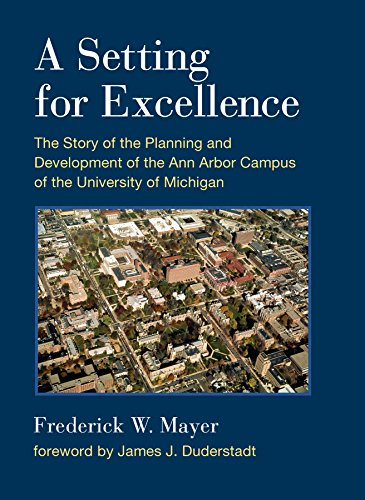 Download A Setting For Excellence: The Story of the Planning and Development of the Ann Arbor Campus of the University of Michigan Pdf