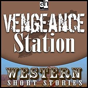 Vengeance Station Audiobook
