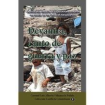Deyanira, Canto de Guerra y Paz: Asombroso Testimonio de Superacion Personal En Medio de Las Farc y El Narcotrafico