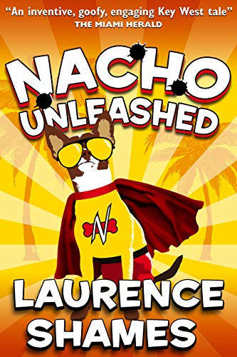 Nacho Unleashed (Key West Capers Book 14) by [Shames, Laurence]