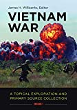 Vietnam War [2 volumes]: A Topical Exploration and Primary Source Collection