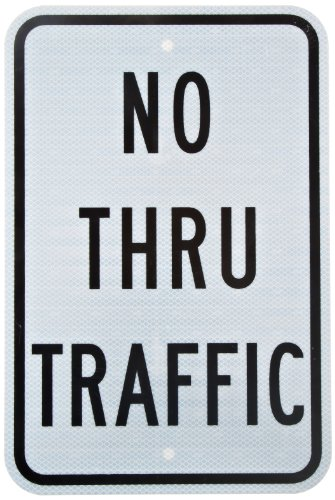 "Tapco R10-9 Engineer Grade Prismatic Rectangular Lane Control Sign, Legend ""NO THRU TRAFFIC"", 12"" Width x 18"" Height, Aluminum, Black on White"
