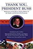 img - for Thank You, President Bush: Reflections on the War on Terror, Defense of the Family, and Revival of the Economy by Rod D. Martin (2004-08-30) book / textbook / text book