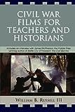 Civil War Films for Teachers and Historians, William B. Russell, 0761839143