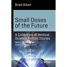 Small Doses of the Future: A Collection of Medical Science Fiction Stories