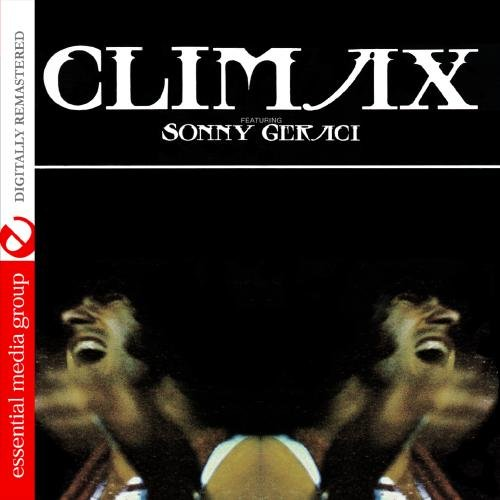 Climax Featuring Sonny Geraci (Digitally Remastered)