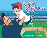 Daddy Adventure Day, Dave Keane, 0399246274