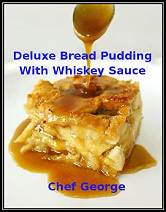 Deluxe Bread Pudding With Whiskey Sauce (Recipes Illustrated)