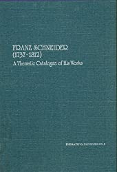 Franz Schneider (1737-1812): A Thematic Catalogue of His Compositions (Thematic Catalogues)