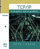 img - for TCP/IP Clearly Explained by Peter Loshin (1-Jun-1999) Paperback book / textbook / text book