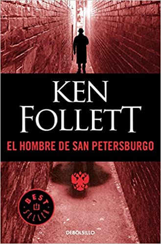 El hombre de San Petersburgo / The Man from St. Petersburg (Spanish Edition): Ken Follett: 9788497594240: Amazon.com: Books