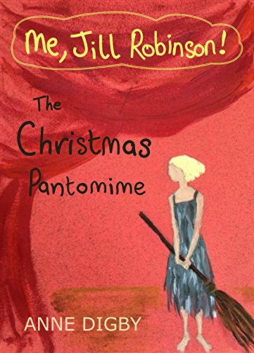 Me, Jill Robinson! The Christmas Pantomime: {Jill Robinson Series 3} (Christmas Best Pantomimes)