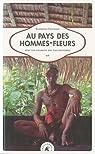 Au pays des hommes-fleurs : Avec les chamans des îles Mentawai par Figueras