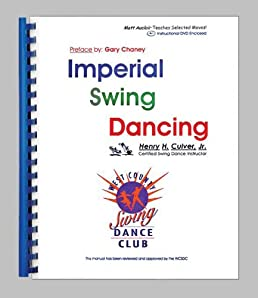 imperial swing dancing manual includes dvd henry h culver jr rh amazon com ballroom dancing manual ballroom dancing manual