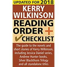 Kerry Wilkinson Reading Order and Checklist: The guide to the novels of Kerry Wilkinson, including the Jessica Daniel series, Andrew Hunter books, Silver Blackthorn trilogy and all standalone titles