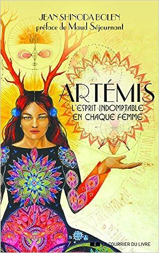 3b4ed411ee7be Amazon.fr - Artemis   L esprit indomptable en chaque femme ! - Jean Shinoda  - Livres