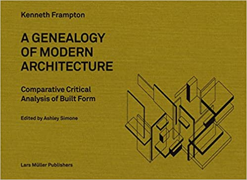 A Genealogy Of Modern Architecture Comparative Critical Analysis