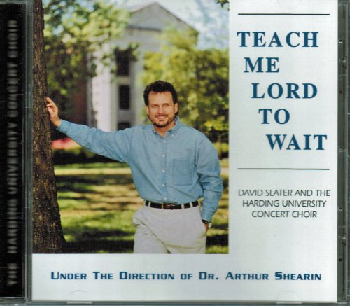 Teach Me Lord To Wait CD - Heritage Of The Future Series by The Harding University Concert Choir by A cappella Music