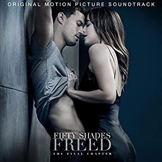 Book Cover: Fifty Shades Freed Soundtrack                                                                                                                                                                    Explicit Lyrics