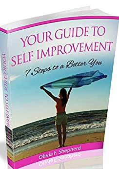 """Your Guide To Self Improvement: """"7 Steps to a Better You"""" by [F. Shepherd, Olivia]"""
