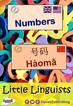 Numbers / yī     一: Little Linguists: English / Chinese, Yīngyǔ / Zhōngguó (English Edition) por [Publishing, Duvet]