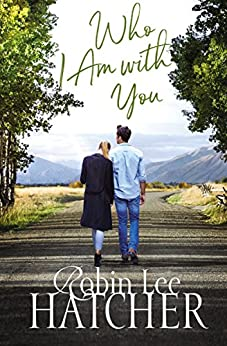 Who I Am with You (A Legacy of Faith Novel) by [Hatcher, Robin Lee]