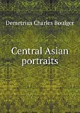 Central Asian Portraits, Demetrius Charles Boulger, 5518618654