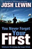 You Never Forget Your First, Josh Lewin, 1574889613