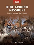 Ride Around Missouri: Shelby's Great Raid 1863
