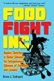 Food Fight Inc: Napkin Sketches to Retail Shelves: An Entrepreneur's Odyssey of Triumphs and Lemons (MiroLand Book 11)