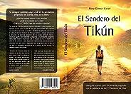 El sendero de tikún: Una guía práctica para encontrar tu propósito con la sabiduría de los 72 Nombres de Dios