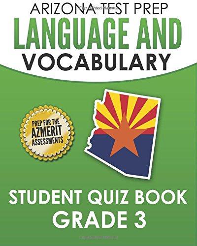 ARIZONA TEST PREP Language & Vocabulary Student Quiz Book Grade 3: Preparation for the AzMERIT Assessments ebook