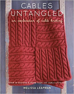 7d53112f9 Cables Untangled  An Exploration of Cable Knitting  Melissa Leapman   9780307586483  Amazon.com  Books