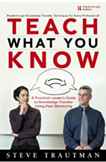 Lost knowledge confronting the threat of an aging workforce david teach what you know a practical leaders guide to knowledge transfer using peer mentoring fandeluxe Image collections