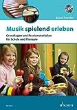Musik spielend erleben: Grundlagen und Praxismaterialien für Schule und Therapie. Ausgabe mit CD.