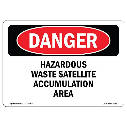 OSHA Danger Sign - Hazardous Waste Satellite Accumulation Area   Rigid Plastic Sign   Protect Your Business, Construction Site, Shop Area   Made in The USA from SignMission