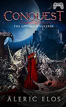 Conquest (The SciFan™ Universe Series Book 1) by [Elos, Aleric]