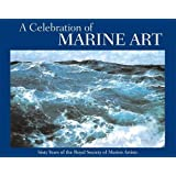 A Celebration of Marine Art: Sixty Years of the Royal Society of Marine Artists