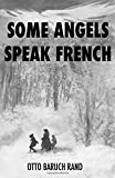 img - for Some Angels Speak French book / textbook / text book