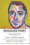 Renegade Pinky, Andy Weatherwax, 1475951183