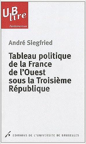 Téléchargement Tableau politique de la France de l'Ouest sous la Troisième République pdf