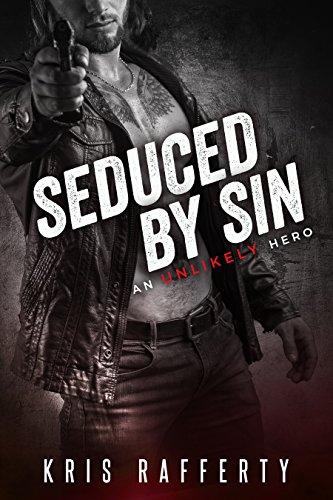 Seduced by Sin (An Unlikely Hero) by [Rafferty, Kris]