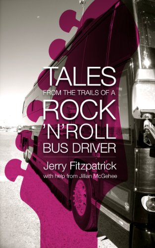 Tales from the Trails of a Rock 'n' Roll Bus Driver