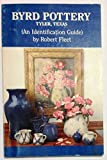 img - for Byrd pottery, Tyler, Texas: An identification guide book / textbook / text book