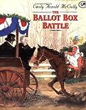 The Ballot Box Battle, Emily Arnold McCully, 0679893121