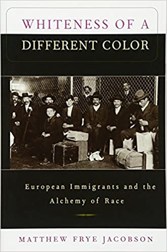 Whiteness of a Different Color European Immigrants and the Alchemy of Race