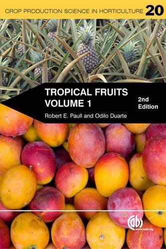 Tropical Fruits, Volume 1 (Crop Production Science in Horticulture) por Robert E. Paull
